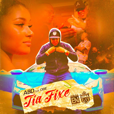 ABD Feat. Obie - Tia Fixe (Rap) [DOWNLOAD/2018]