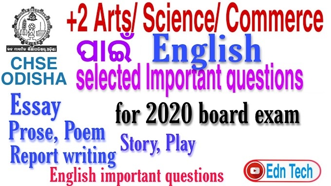 Chse Odisha: most possible important questions of English for +2 Arts Science Commerce chse exam 2020