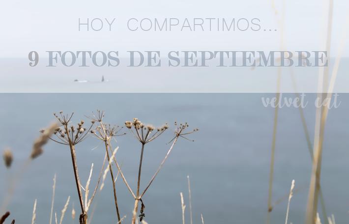Hoy compartimos 9 fotos septiembre