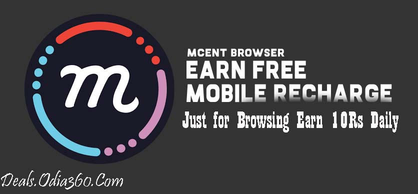 Free Recharge Loot From mCent Browser App - Deals Odia360 Com