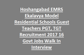 Hoshangabad EMRS Ekalavya Model Residential Schools Guest Teachers PGT, TGT Recruitment 2017 16 Govt Jobs Walk In Interview