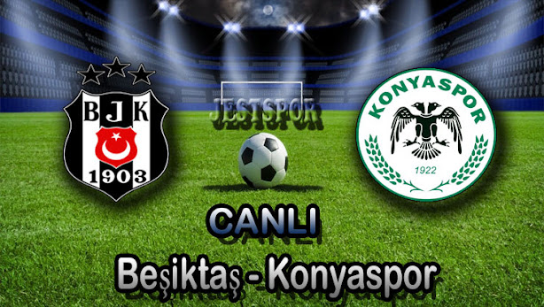Beşiktaş - Konyaspor Jestspor izle