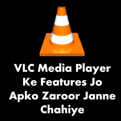 Features of VLC Media Player You Don't Know