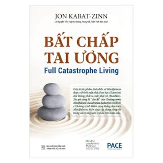 Bất Chấp Tai Ương - Full Catastrophe Living ebook PDF EPUB AWZ3 PRC MOBI