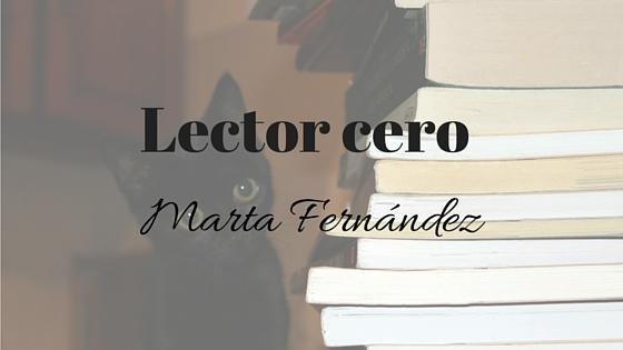 Lector cero: Marta Fernández