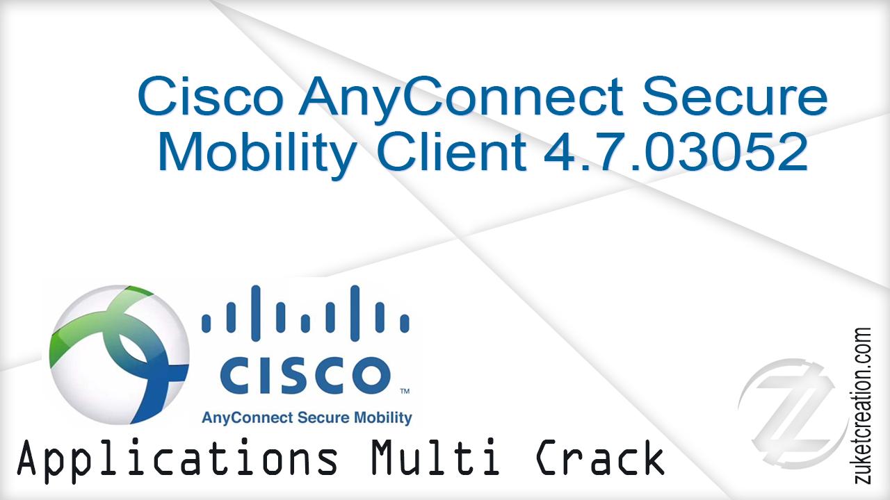 Keygen Crack Patch: Cisco AnyConnect Secure Mobility Client
