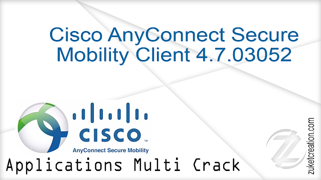 Cisco AnyConnect Secure Mobility Client 4.7.03052 |  379 MB