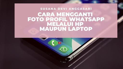 cara-mengganti-foto-profil-whatsapp-di-hp-maupun-laptop
