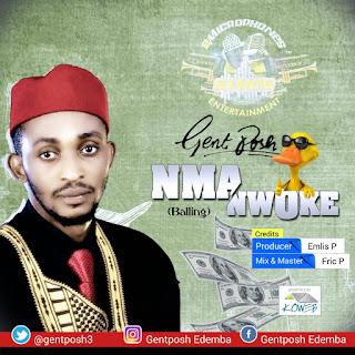 Gent Posh - Nma Nwoke