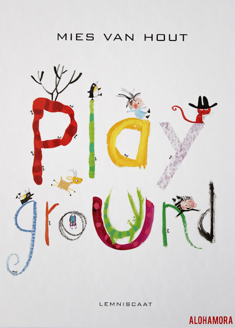 Playground by Mies Van Hout a fun interactive book similar to Going on a Bear Hunt where the journey is most fun. Picture book review. 3 out of 5 Stars from this tough grader. sponsored Myrick Marketing Alohamora Open a Book http://alohamoraopenabook.blogspot.com/