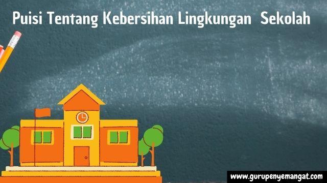 Puisi Tentang Kebersihan Lingkungan Sekolah