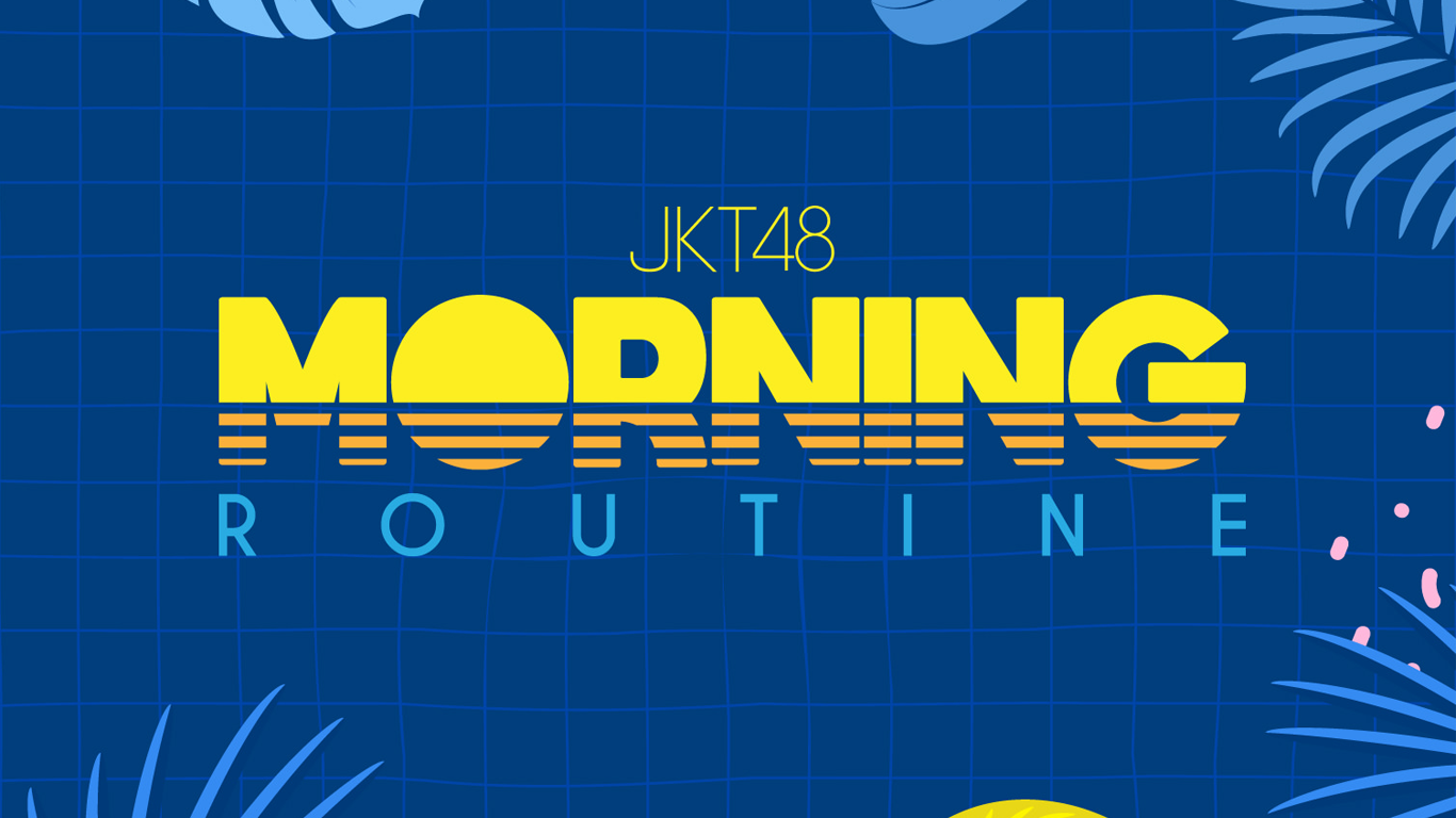 JKT48 Video Content Morning Routine