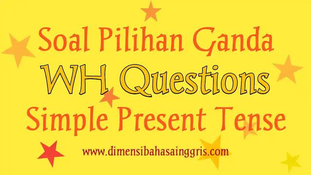DBI - Soal PG WH Questions Present Tense