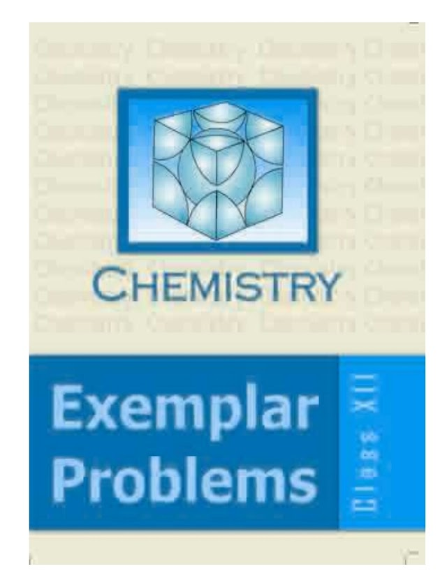 CLASS 12 CHEMSTRY EXEMPLAR PROBLEMS BY NCERT
