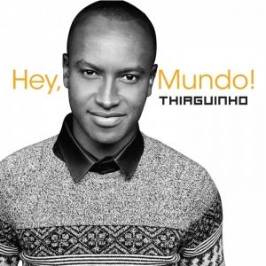 Thiaguinho - Hey mundo