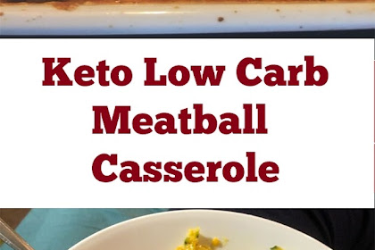 Keto Low Carb Meatball Casserole Recipe
