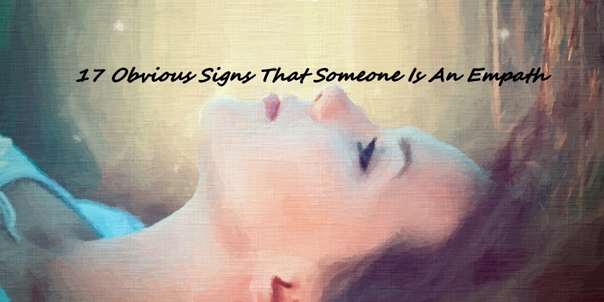 17 Obvious Signs That Someone Is An Empath