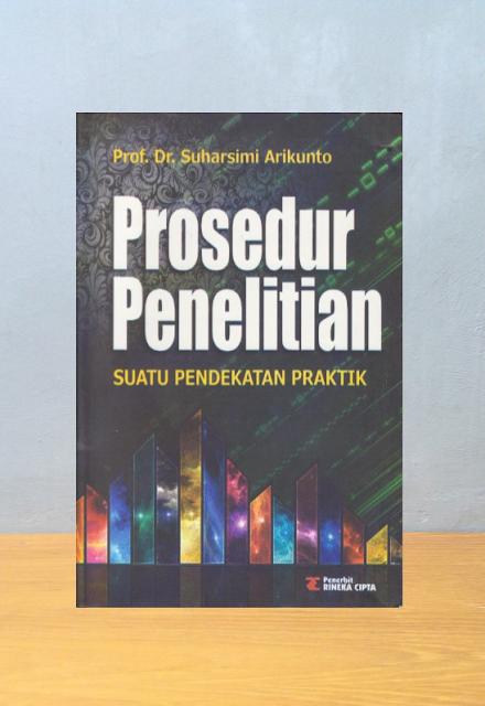 PROSEDUR PENELITIAN, Suharsimi Arikunto