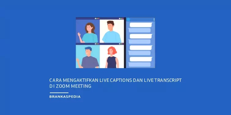 Cara Mengaktifkan Live Captions dan Live Transcript di Zoom