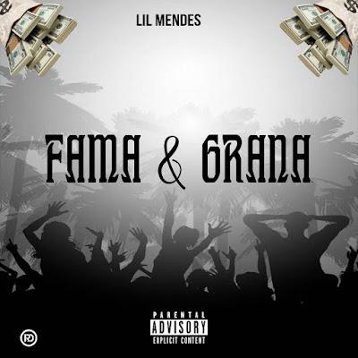Lil Mendez - Fama & Grana [Download] 2021