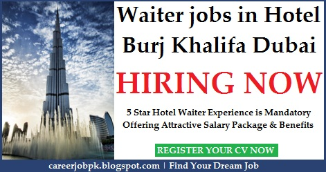 Waiter jobs in Hotel Burj Khalifa Dubai