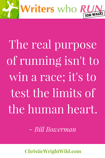 """The real purpose of running isn't to win a race; it's to test the limits of the human heart.""  ~ Bill Bowerman 