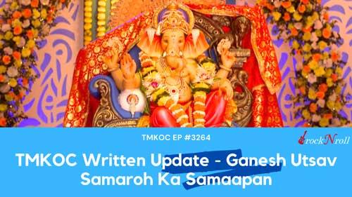 TMKOC-Written-Update-Ganesh-Utsav-Samaroh-Ka-Samaapan