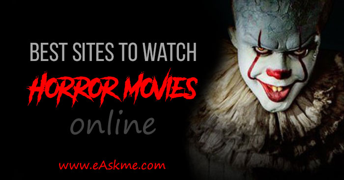10 Best Sites to Watch Horror Movies online: eAskme