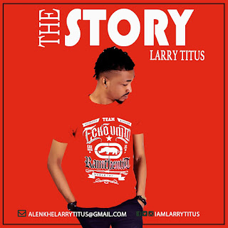 MUSIC: Larry Titus - The Story (Refix)