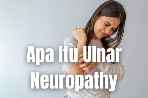 Apa Itu Ulnar Neuropathy : Pengertian, Tanda dan Gejala, Penyebab, Faktor Risiko Pengertian Ulnar Neuropathy Ulnar neurophaty adalah peradangan pada saraf. Saraf ulnar adalah salah satu dari tiga saraf utama di lengan dan tangan. Ia memberikan sensasi pada bagian tangan dan jari (jari manis dan kelingking).   Saraf ulnar rentan terhambat atau macet, khususnya di sekitar siku dan pergelangan (sindrom terowongan silindris dan sindrom terowongan karpis atau carpal tunnel syndrome).  Tanda dan Gejala Ulnar Neuropathy Gejalanya termasuk kelemahan, mati rasa, dan nyeri. Anda bisa terasa gatal di bagian bawah lengan (khususnya kelingking dan pergelangan).   Karena Anda akan kesulitan mengulur jari, tangan Anda terlihat melengkung seperti cakar. Gejala-gejala ini lebih sering ketika Anda membengkokkan siku saat menyetir atau menelepon.   Beberapa orang terbangun malam hari dan jari mereka mati rasa. Jika saraf terlalu tegang atau terkunci untuk waktu lama, tangan Anda jadi kaku dan itu tidak bisa disembuhkan.  Penyebab Ulnar Neuropathy Penyebabnya termasuk tekanan terus menerus dari penyisipan pada saraf seperti pengendara sepeda, juru ketik, dan orang-orang yang menggunakan alat seperti pengebor besar atau memainkan alat musik seperti biola.   Tekanan pada saraf bisa disebabkan trauma atau siku pernah terpukul atau memang karena sikunya untuk waktu yang lama. Retak atau patah tulang, kista, tumor, dan saraf tertekan selama operasi adalah penyebab lainnya.  Faktor Risiko Ulnar Neuropathy Ada banyak faktor risiko untuk penyakit ini seperti: Bersepeda Mengetik Menggunakan bor palu Bermain biola Menyandarkan siku untuk waktu yang lama Patah tulang, retak, tumor menyebabkan tamponade  Nah itu dia bahasan dari apa itu penyakit Ulnar Neuropathy pada tubuh manusia. Melalui bahasan di atas bisa diketahui mengenai pengertian, tanda dan gejala, penyebab, dan faktor risiko dari penyakit Ulnar Neuropathy. Mungkin hanya itu yang bisa disampaikan di dalam artikel ini, mohon maaf bila ter
