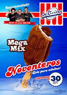 Cartel Noventeros, La Riviera. Texto: Recomendado Megamix 90, Noventeros, solo para adultos, La Riviera, volvemos el 30 de septiembre
