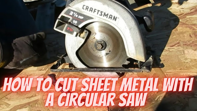 How to cut sheet metal with a circular saw