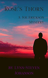 Rose's Thorn: A Joe Erickson Mystery book promotion sites by Lynn-Steven Johanson