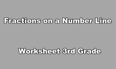 Fractions on a Number Line Worksheet 3rd Grade.