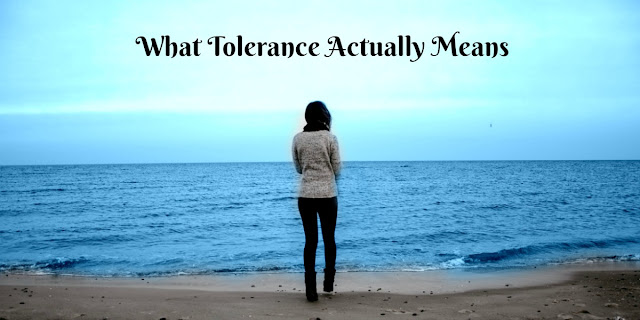 What Tolerance Is and What It's Not