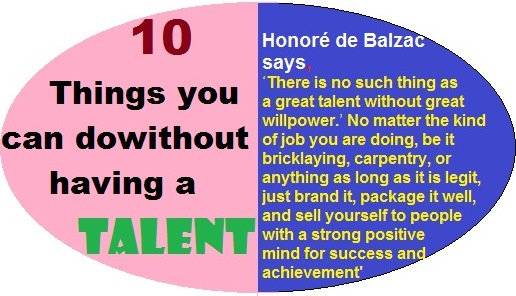 10 Things you can do if you don't have a Talent