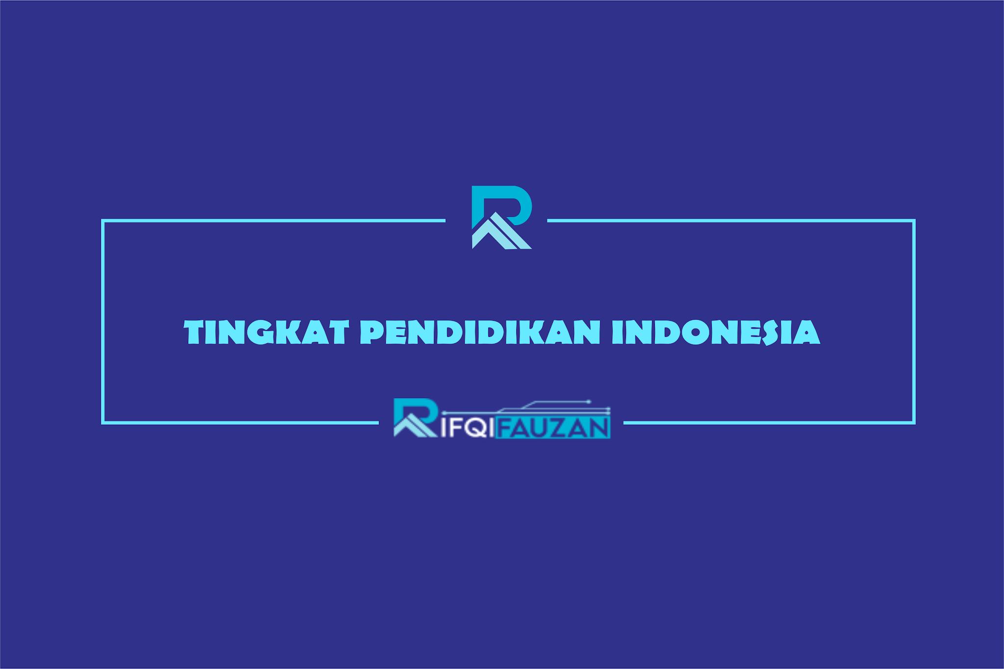 BAGAIMANA TINGKAT PENDIDIKAN INDONESIA DI MATA DUNIA