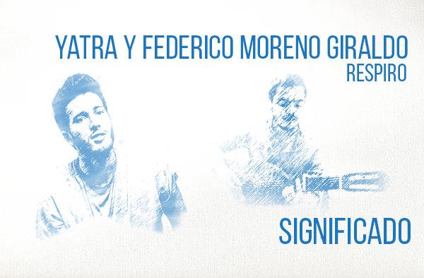 Respiro significado de la canción Sebastián Yatra Federico Moreno Giraldo.
