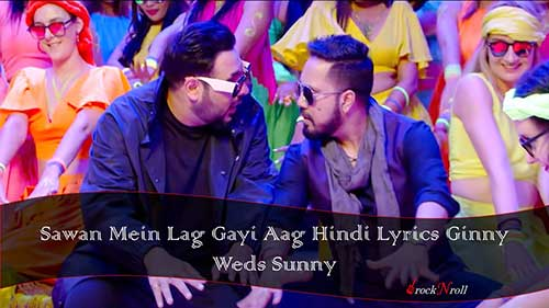 Sawan-Mein-Lag-Gayi-Aag-Hindi-Lyrics-Ginny-Weds-Sunny