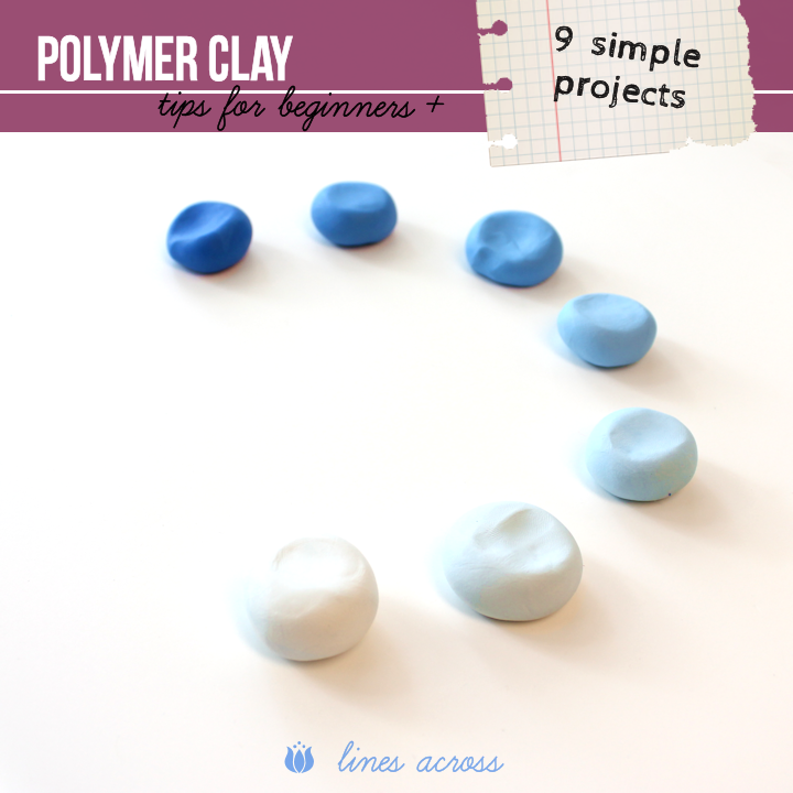 Polymer Clay For Beginners 9 Simple Projects Lines Across