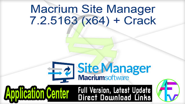Macrium Site Manager 7.2.5163 (x64) + Crack