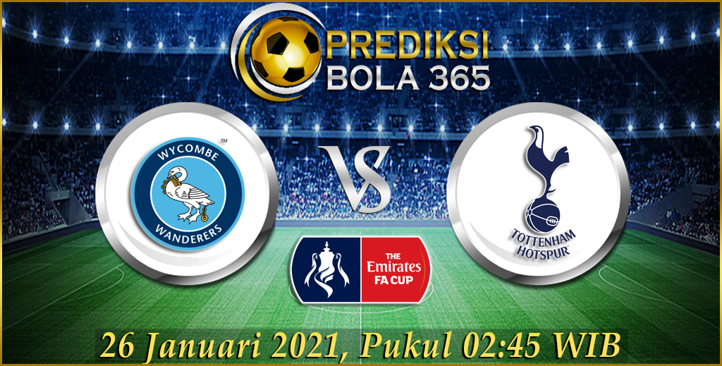 Prediksi Bola Wycombe Wanderers vs Tottenham 26 Januari 2021