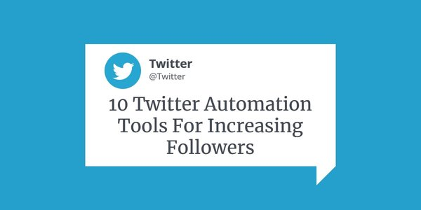 10 Free Twitter Automation Tools to Increase Followers