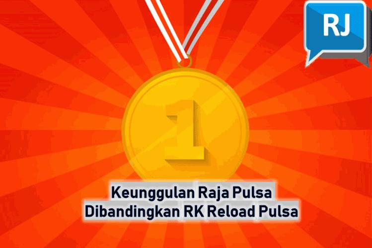 Keunggulan Raja Pulsa Dibandingkan RK Reload Pulsa