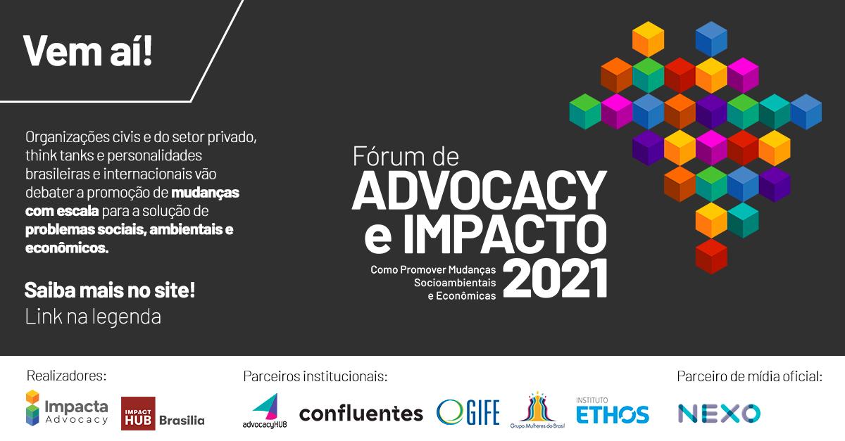 Impacta Advocacy e Impact Hub Brasília realizam, em outubro, o Fórum de Advocacy e Impacto 2021