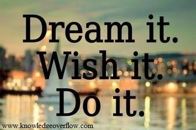 Dream it...