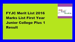 FYJC Merit List 2016 Marks List First Year Junior College Plus 1 Result
