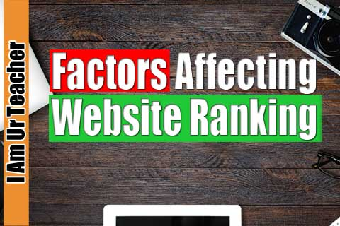 What are the factors affecting website ranking?