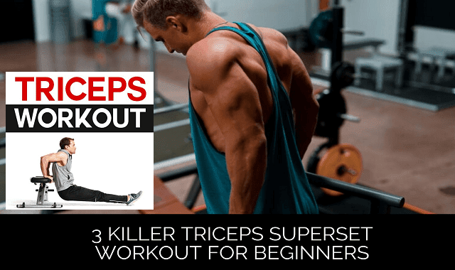 3 Killer Triceps Superset Workout For Beginners