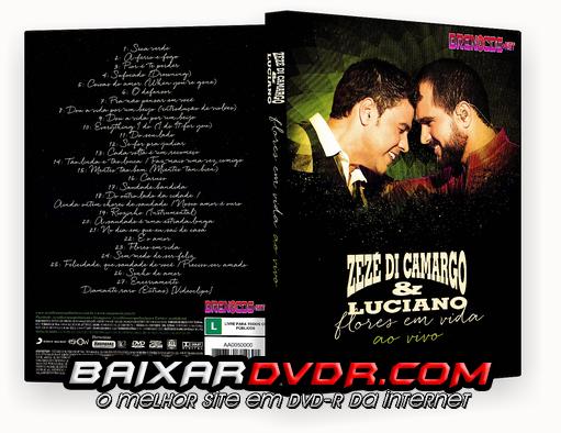 ZEZE DI CAMARGO E LUCIANO – FLORES EM VIDA (2015) DVD-R OFICIAL